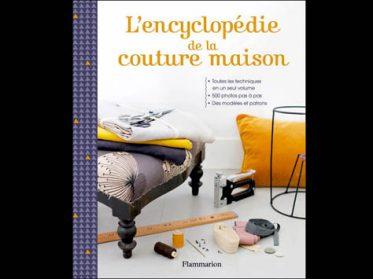 L'encyclopédie de la couture pour la maison