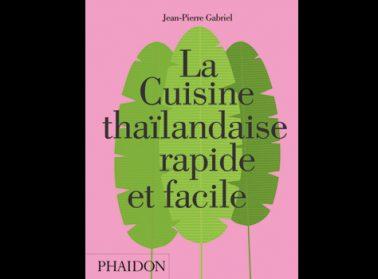 La Cuisine thaïlandaise rapide et facile