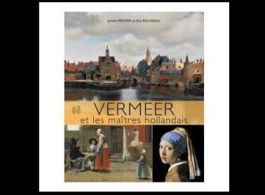 Vermeer et les maîtres hollandais