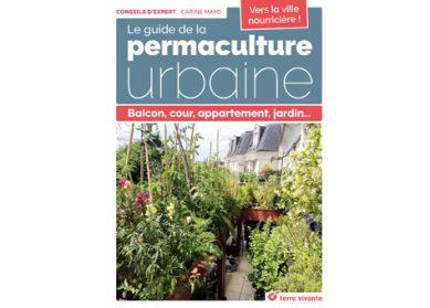 Guide de la permaculture urbaine