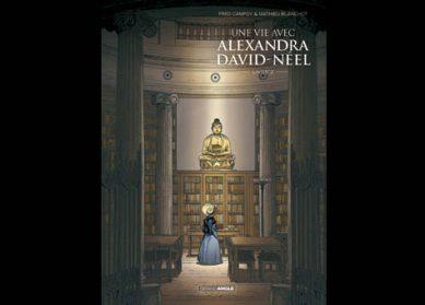 Une vie avec Alexandra David Neel T2