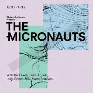 The Micronauts acid Party