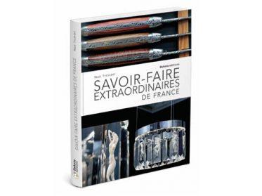 Savoir faire extraordinaires de France