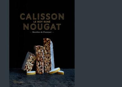 Calisson, Nougat : Recettes de Provence
